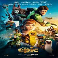 Epic (2013) Hindi Dubbed Full Movie Watch Online HD Print Free Download