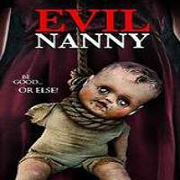 Evil Nanny (2016) Full Movie Watch Online HD Print Free Download