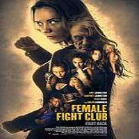 Female Fight Club (2016) Full Movie Watch Online HD Print Free Download