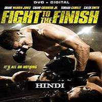 Fight to the Finish (2016) Hindi Dubbed Full Movie Watch Online HD Free Download