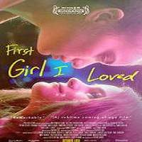 First Girl I Loved (2016) Full Movie Watch Online HD Print Free Download