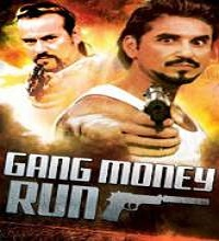 Gang Money Run (2014) Watch Full Movie Online DVD Free Download