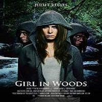Girl in Woods (2016) Full Movie Watch Online HD Print Free Download