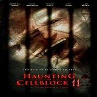 Haunting of Cellblock 11 (2014) Watch Full Movie Online DVD Free Download