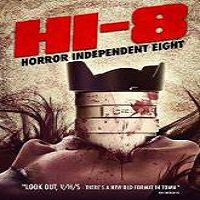 Hi-8 (Horror Independent 8) (2013) Watch Full Movie Online Download
