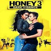 Honey 3: Dare to Dance (2016) Full Movie Watch Online HD Free Download