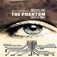 Hunting the Phantom (2015) Full Movie Watch Online HD Print Free Download