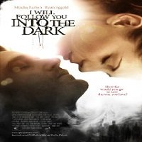I Will Follow You Into the Dark (2012) Watch Full Movie Online DVD