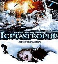 Icetastrophe (2014) Watch Full Movie Online DVD Print Free Download