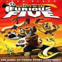 Kung Fu Panda: Secrets of the Furious Five (2008) Hindi Dubbed Full Movie Watch Download