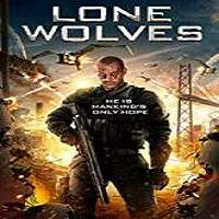 Lone Wolves (2016) Full Movie Watch Online HD Print Free Download