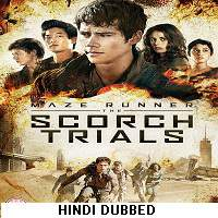 Maze Runner: The Scorch Trials (2015) Hindi Dubbed Full Movie Watch Online Download