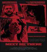 Meet Me There (2014) Watch Full Movie Online HD Print Free Download