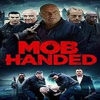 Mob Handed (2016) Full Movie Watch Online HD Print Free Download