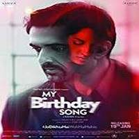 My Birthday Song (2018) Hindi Full Movie Watch Online HD Print Free Download