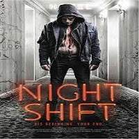 Nightshift (2018) Full Movie Watch Online HD Print Free Download