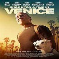 Once Upon a Time in Venice (2017) Full Movie Watch Online HD Print Free Download