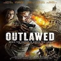 Outlawed (2018) Full Movie Watch Online HD Print Free Download