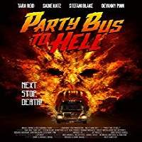 Party Bus to Hell (2018) Full Movie Watch Online HD Print Free Download