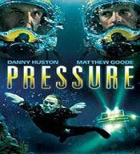 Pressure (2015) Watch Full Movie Online DVD Print Free Download