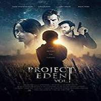 Project Eden: Vol. I (2017) Full Movie Watch Online HD Print Free Download