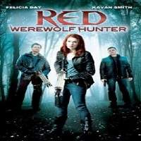 Red: Werewolf Hunter (2010) Hindi Dubbed Full Movie Watch Online HD Free Download