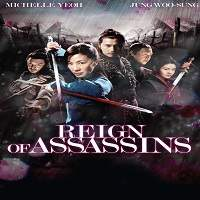 Reign of Assassins (2010) Hindi Dubbed Full Movie Watch Online HD Free Download