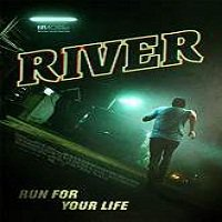 River (2016) Full Movie Watch Online HD Print Free Download