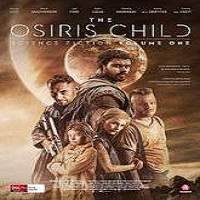 Science Fiction Volume One: The Osiris Child (2017) Full Movie Watch Online Free Download