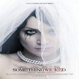 Something Wicked (2014) Watch Full Movie Online DVD Free Download