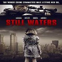 Still Waters (2015) Full Movie Watch Online HD Print Free Download