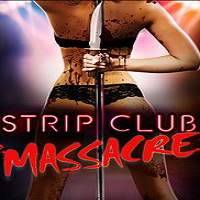 Strip Club Massacre (2017) Full Movie Watch Online HD Print Free Download