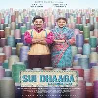 Sui Dhaaga (2018) Full Movie Watch Online HD Print Quality Free Download