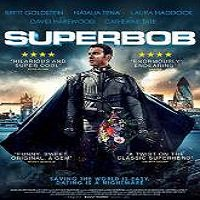 SuperBob (2015) Full Movie Watch Online HD Print Quality Free Download