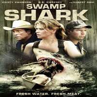 Swamp Shark (2011) Hindi Dubbed Full Movie Watch Online HD Print Free Download