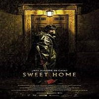 Sweet Home (2015) Full Movie Watch Online HD Print Quality Free Download