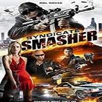Syndicate Smasher (2018) Full Movie Watch Online HD Print Free Download