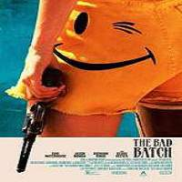 The Bad Batch (2016) Full Movie Watch Online HD Print Free Download