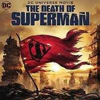 The Death of Superman (2018) Full Movie Watch Online HD Print Free Download