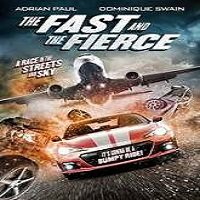 The Fast and the Fierce (2017) Full Movie Watch Online HD Print Free Download
