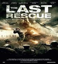 The Last Rescue (2015) Watch Full Movie Online DVD Free Download