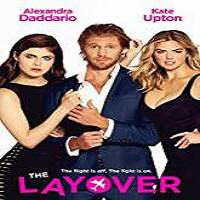 The Layover (2017) Full Movie Watch Online HD Print Free Download