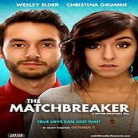 The Matchbreaker (2016) Full Movie Watch Online HD Print Free Download