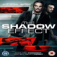 The Shadow Effect (2017) Full Movie Watch Online HD Print Free Download