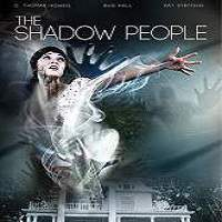 The Shadow People (2016) Full Movie Watch Online HD Print Free Download