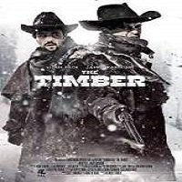 The Timber (2015) Watch Full Movie Online DVD Print Download