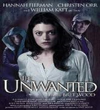 The Unwanted (2014) Watch Full Movie Online DVD Free Download