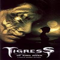 Tigress of King River (2002) Hindi Dubbed Full Movie Watch Online HD Print Free Download
