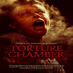Torture Chamber (2013) Watch Full Movie Online Free Download