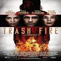 Trash Fire (2016) Full Movie Watch Online HD Print Free Download